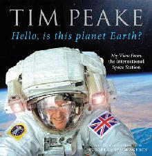 Tim Peake Hello is this planet Earth